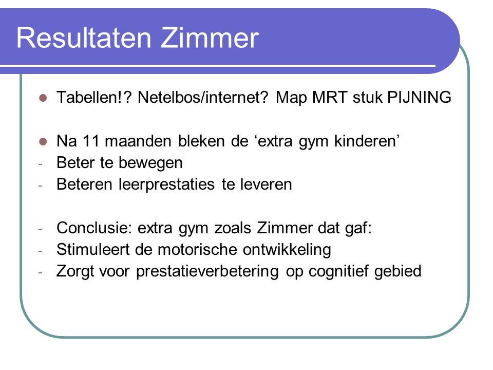 Resultaten Zimmer Tabellen! Netelbos/internet Map MRT stuk PIJNING