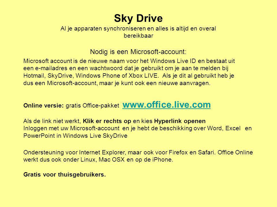 Sky Drive Nodig is een Microsoft-account: