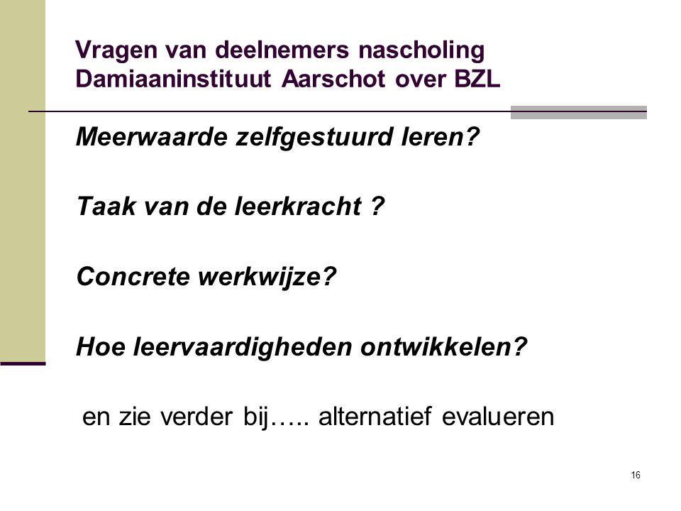 Vragen van deelnemers nascholing Damiaaninstituut Aarschot over BZL