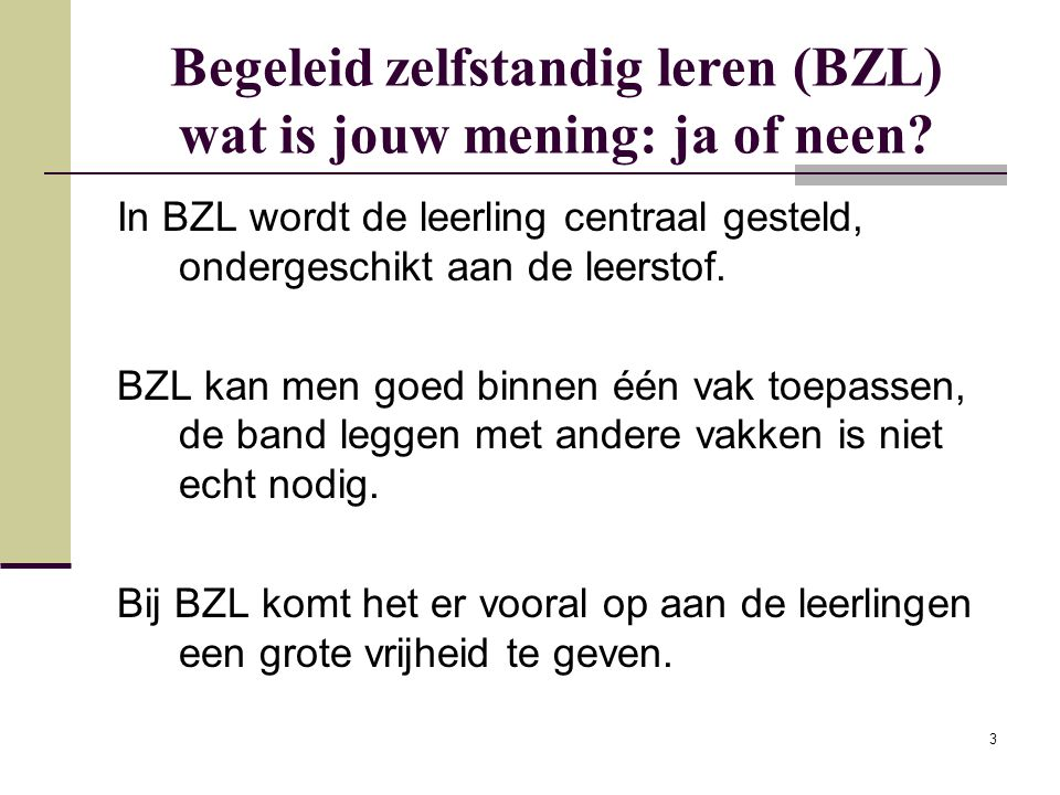 Begeleid zelfstandig leren (BZL) wat is jouw mening: ja of neen