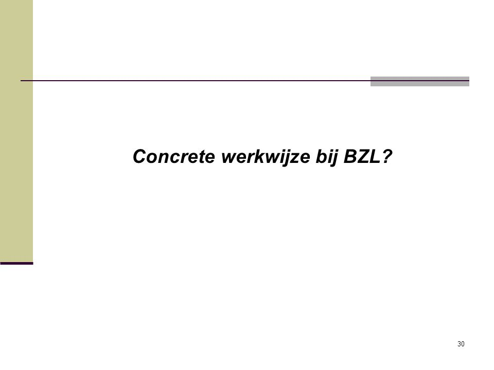 Concrete werkwijze bij BZL