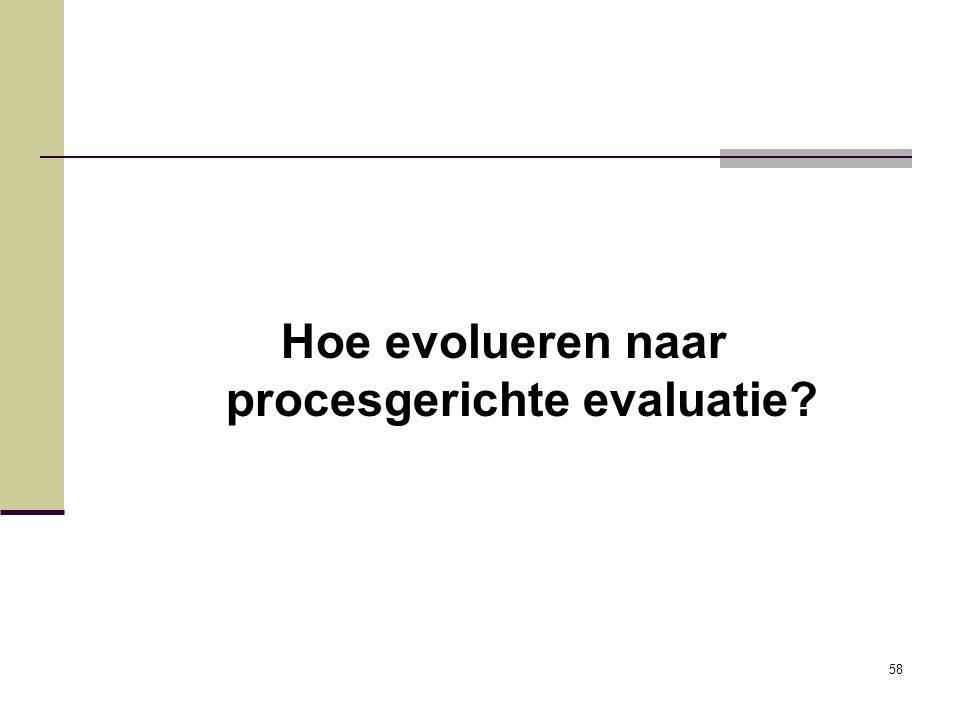 Hoe evolueren naar procesgerichte evaluatie