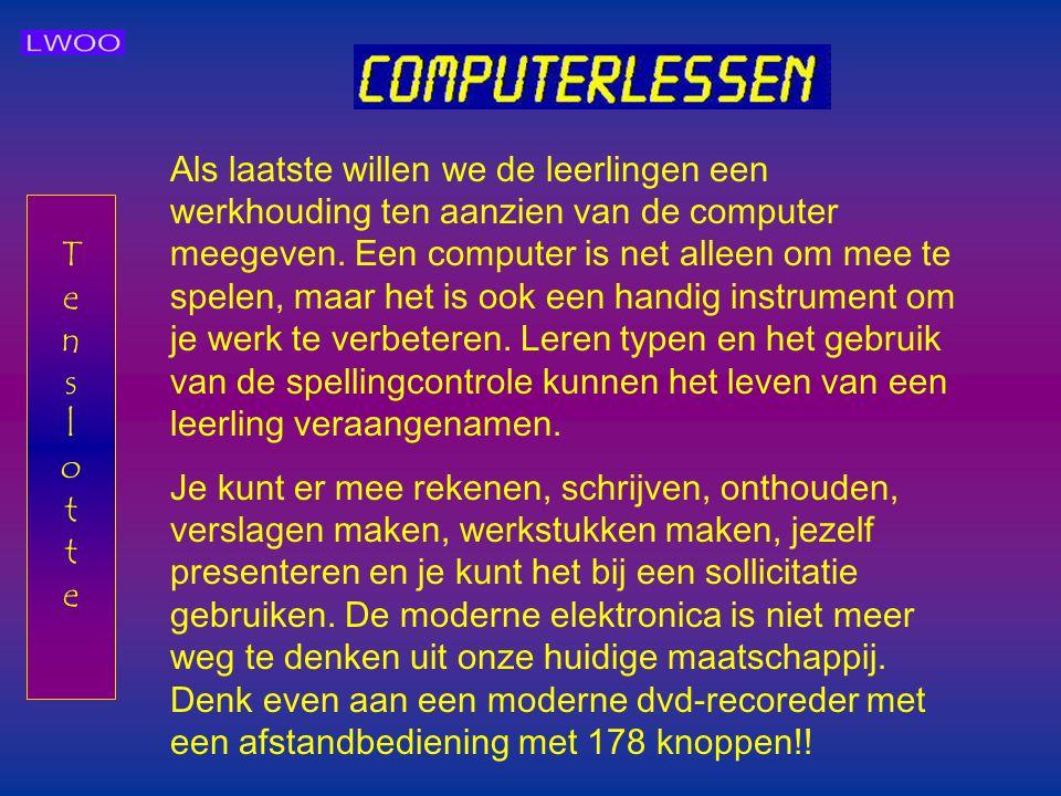 Als laatste willen we de leerlingen een werkhouding ten aanzien van de computer meegeven. Een computer is net alleen om mee te spelen, maar het is ook een handig instrument om je werk te verbeteren. Leren typen en het gebruik van de spellingcontrole kunnen het leven van een leerling veraangenamen.