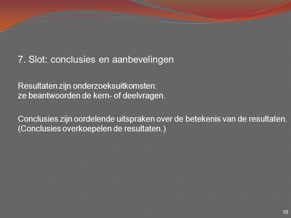 7. Slot: conclusies en aanbevelingen