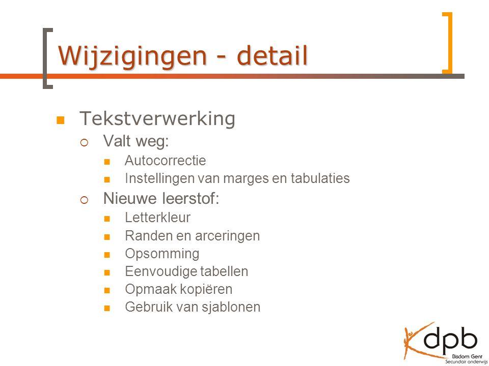 Wijzigingen - detail Tekstverwerking Valt weg: Nieuwe leerstof: