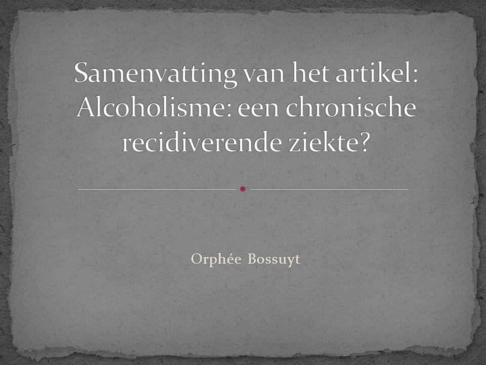 Samenvatting van het artikel: Alcoholisme: een chronische recidiverende ziekte