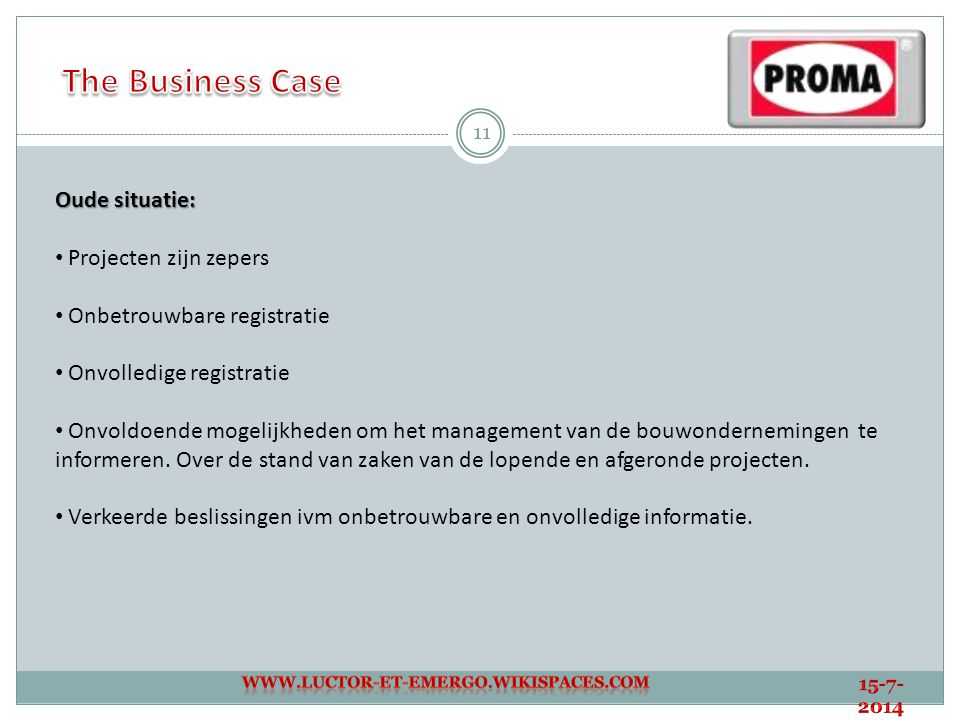 The Business Case Oude situatie: Projecten zijn zepers