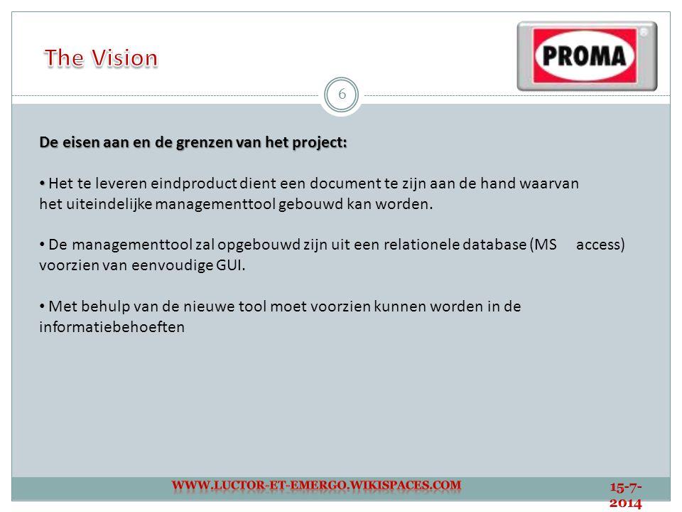 The Vision De eisen aan en de grenzen van het project: