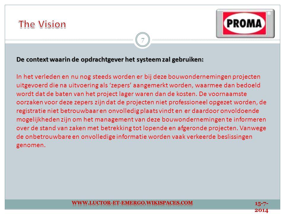 The Vision De context waarin de opdrachtgever het systeem zal gebruiken: