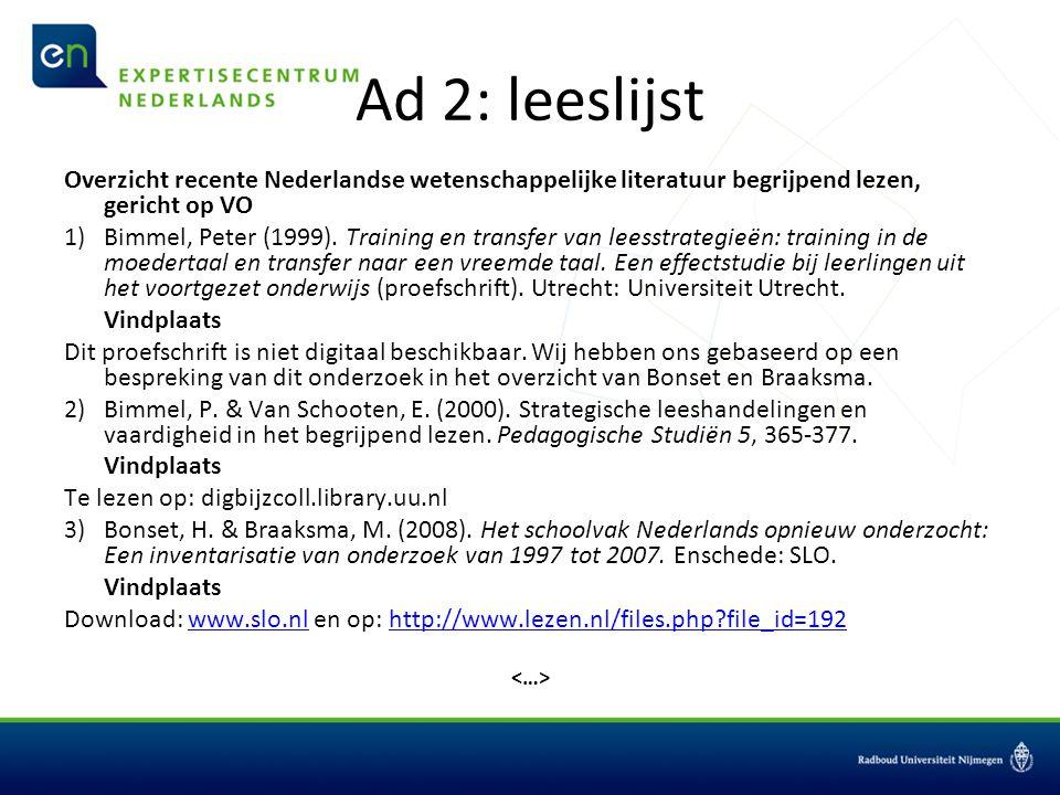 Ad 2: leeslijst Overzicht recente Nederlandse wetenschappelijke literatuur begrijpend lezen, gericht op VO.