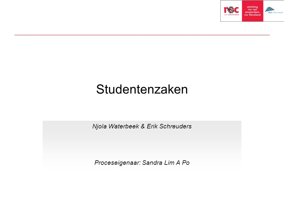 Njola Waterbeek & Erik Schreuders Proceseigenaar: Sandra Lim A Po