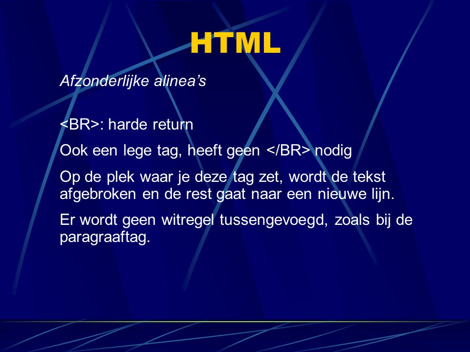 HTML Afzonderlijke alinea's <BR>: harde return