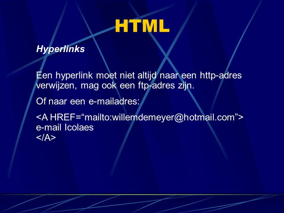 HTML Hyperlinks. Een hyperlink moet niet altijd naar een http-adres verwijzen, mag ook een ftp-adres zijn.