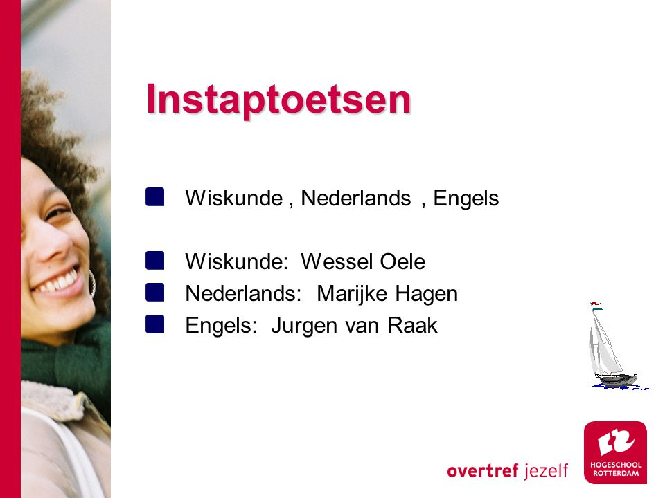 Instaptoetsen Wiskunde , Nederlands , Engels Wiskunde: Wessel Oele