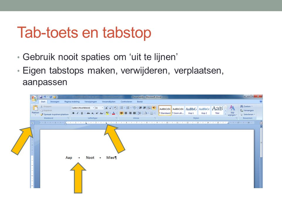 Tab-toets en tabstop Gebruik nooit spaties om 'uit te lijnen'