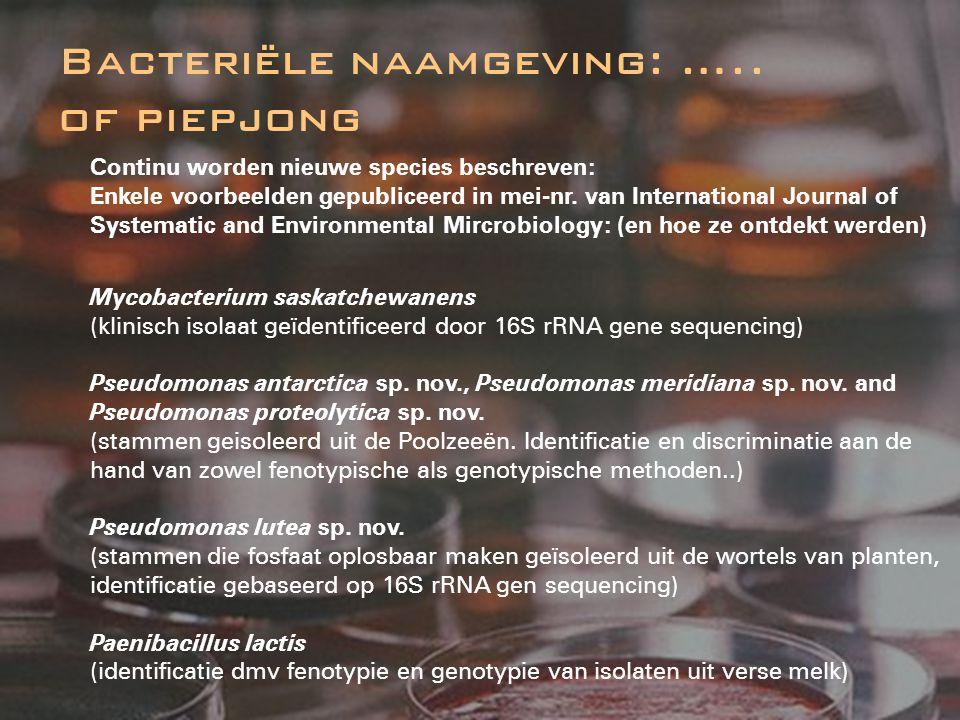 Bacteriële naamgeving: ….. of piepjong