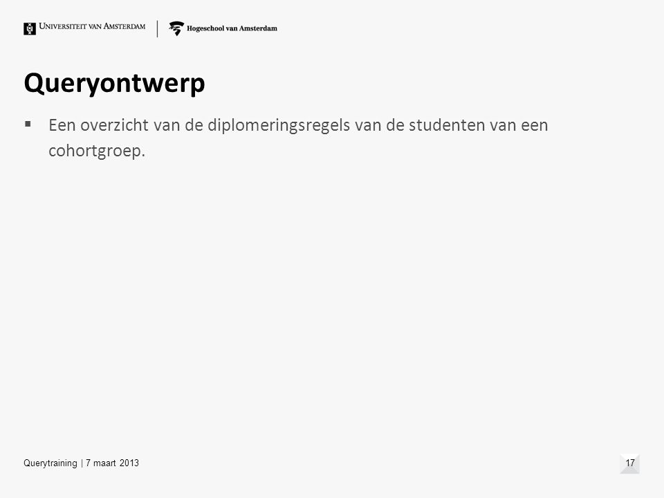 Queryontwerp Een overzicht van de diplomeringsregels van de studenten van een cohortgroep.