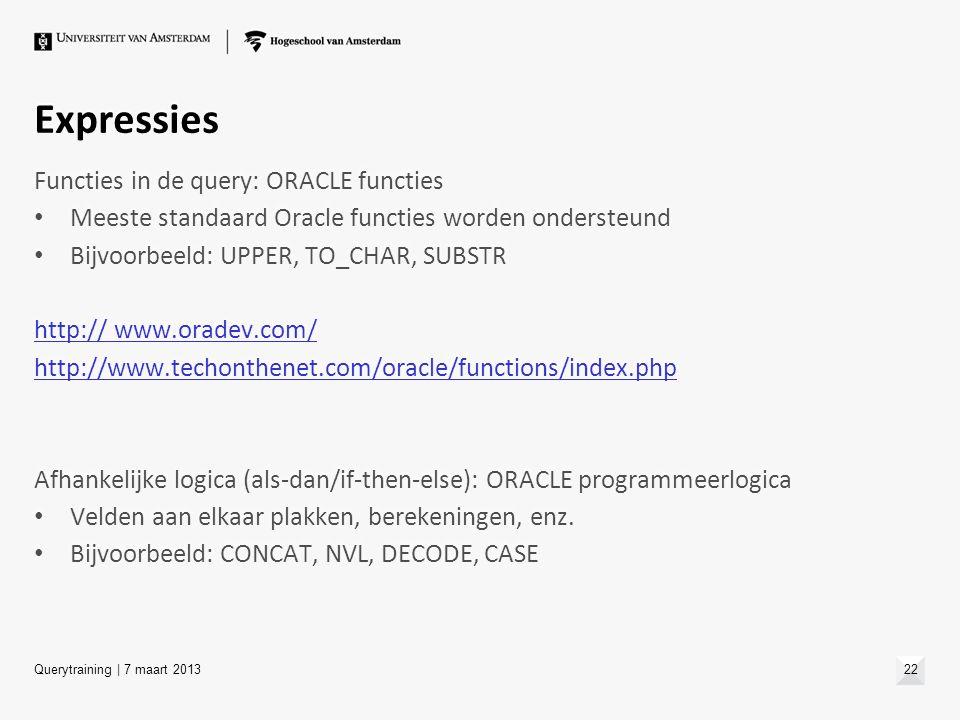 Expressies Functies in de query: ORACLE functies