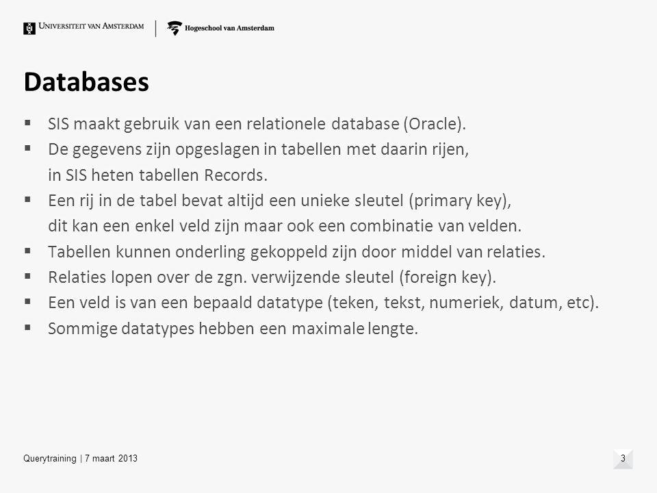 Databases SIS maakt gebruik van een relationele database (Oracle).