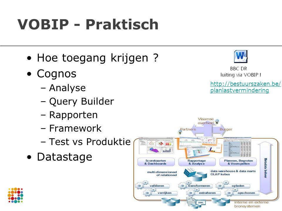 VOBIP - Praktisch Hoe toegang krijgen Cognos Datastage Analyse