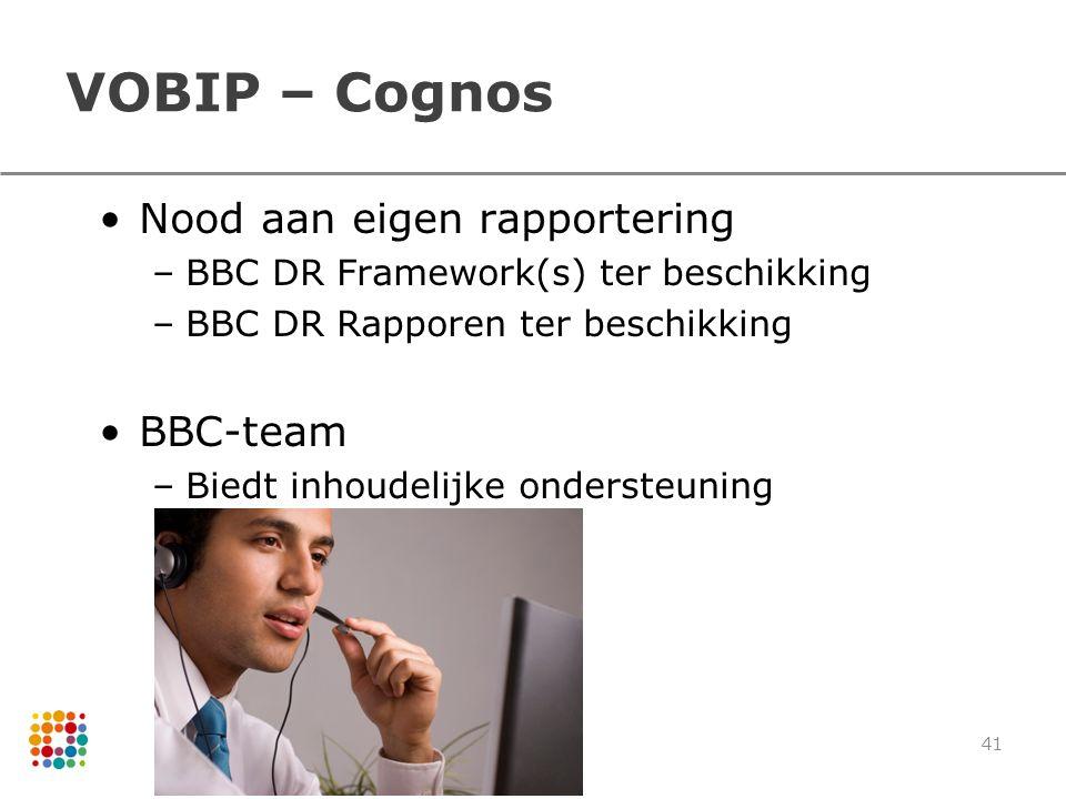 VOBIP – Cognos Nood aan eigen rapportering BBC-team