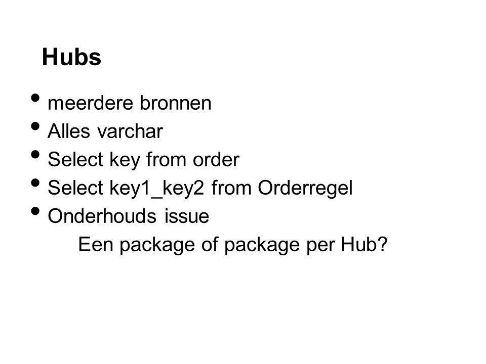 Hubs meerdere bronnen Alles varchar Select key from order