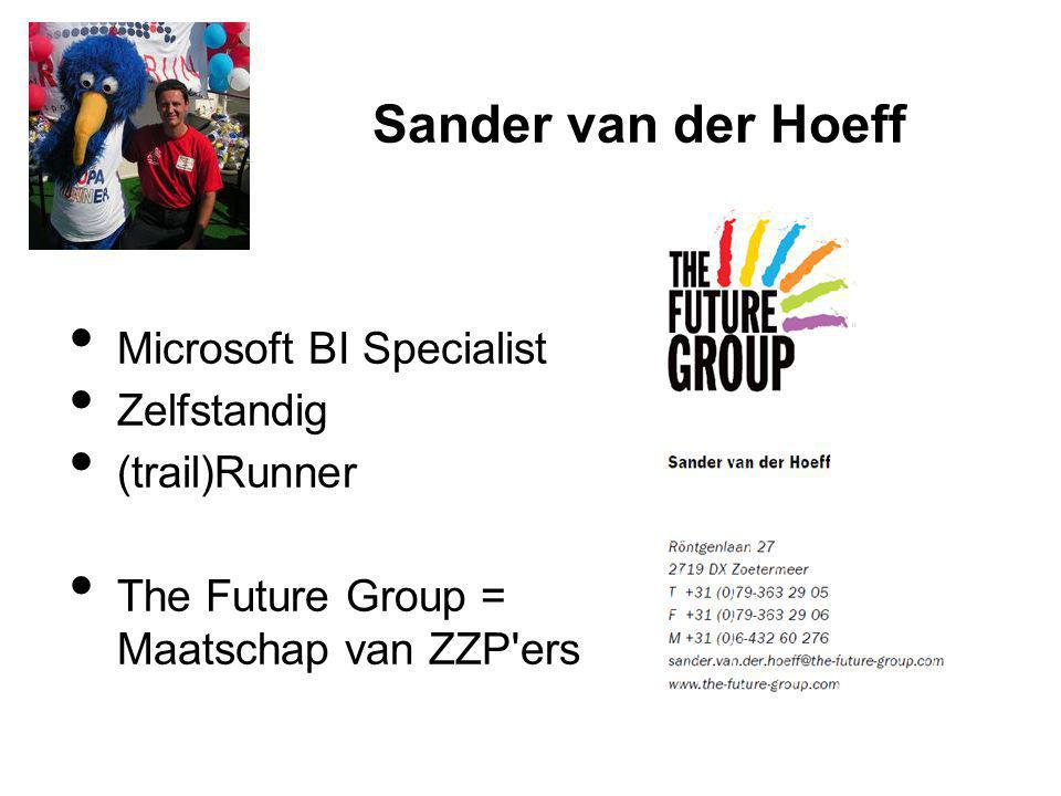 Sander van der Hoeff Microsoft BI Specialist Zelfstandig (trail)Runner