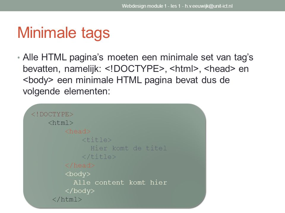 Webdesign module 1 - les 1 - h.v.eeuwijk@unit-ict.nl