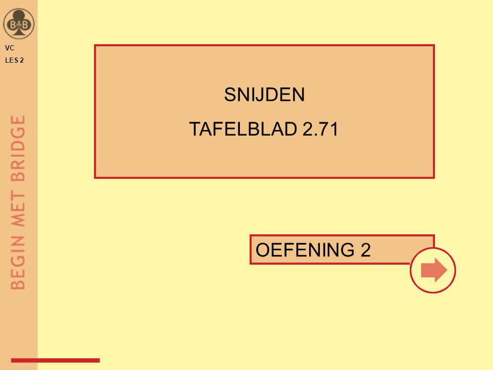 VC LES 2 SNIJDEN TAFELBLAD 2.71 OEFENING 2