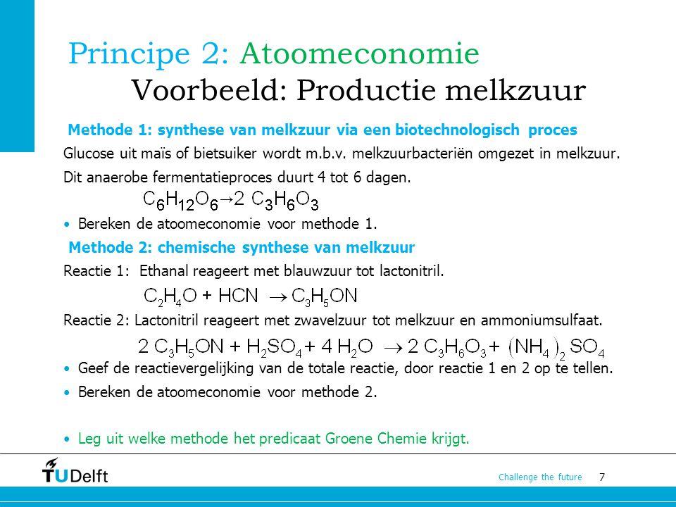 Principe 2: Atoomeconomie Voorbeeld: Productie melkzuur