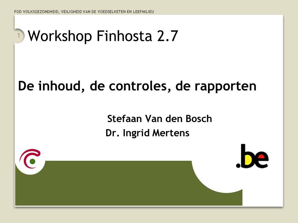 Workshop Finhosta 2.7 De inhoud, de controles, de rapporten