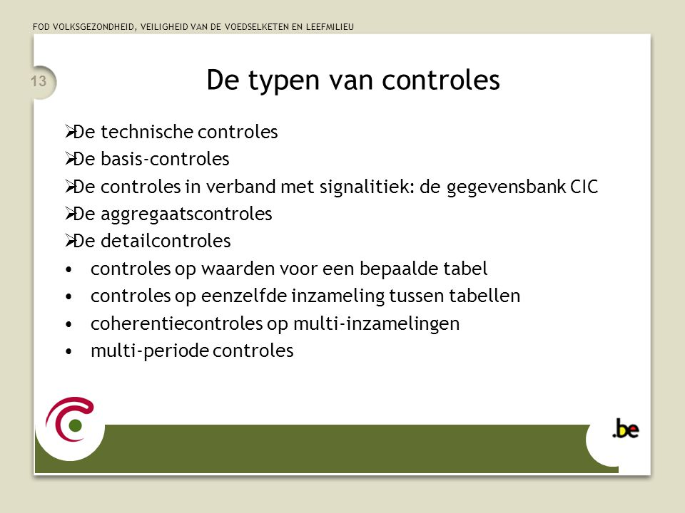 De typen van controles De technische controles De basis-controles