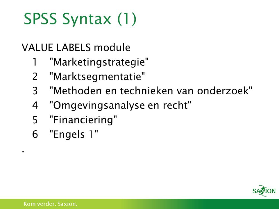 SPSS Syntax (1) VALUE LABELS module 1 Marketingstrategie
