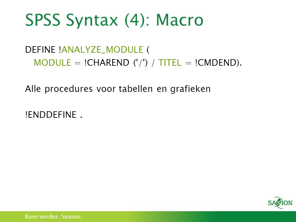 SPSS Syntax (4): Macro DEFINE !ANALYZE_MODULE (