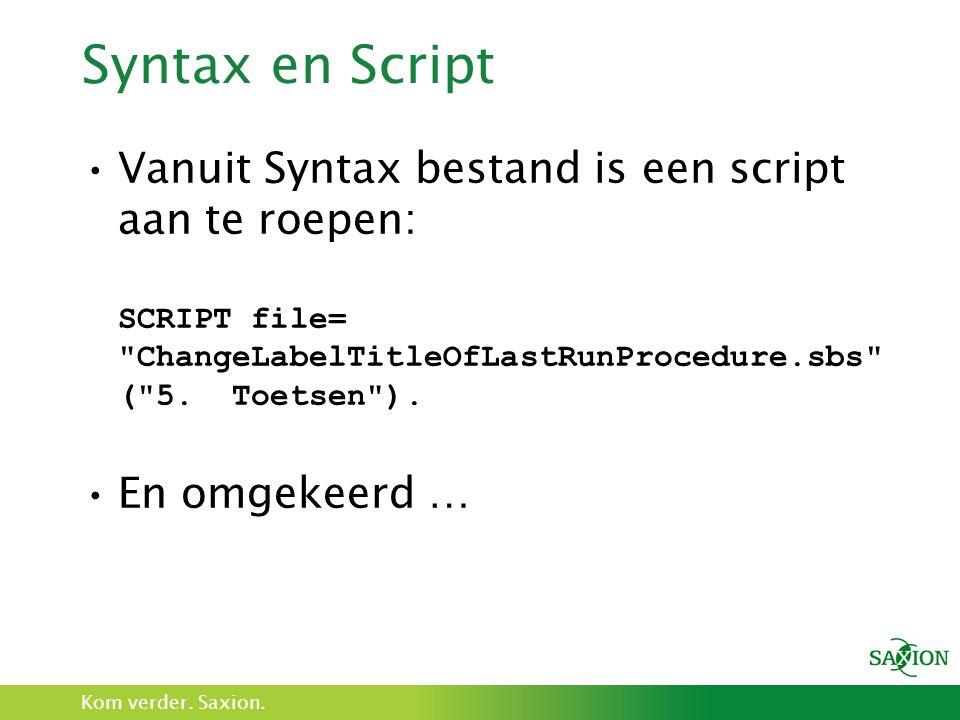 Syntax en Script Vanuit Syntax bestand is een script aan te roepen: SCRIPT file= ChangeLabelTitleOfLastRunProcedure.sbs ( 5. Toetsen ).