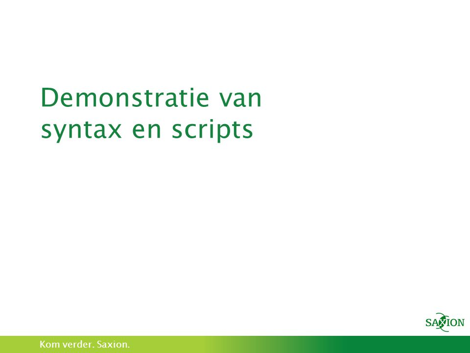Demonstratie van syntax en scripts