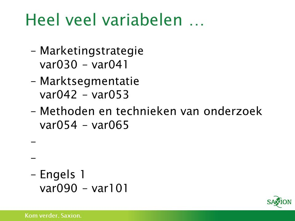 Heel veel variabelen … Marketingstrategie var030 – var041