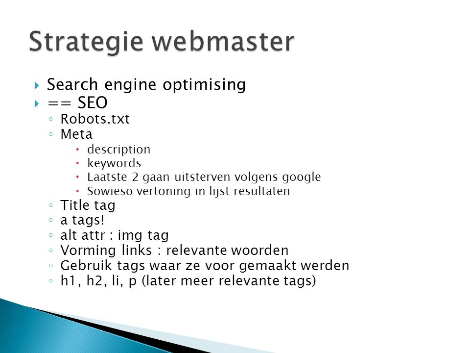 Strategie webmaster Search engine optimising == SEO Robots.txt Meta