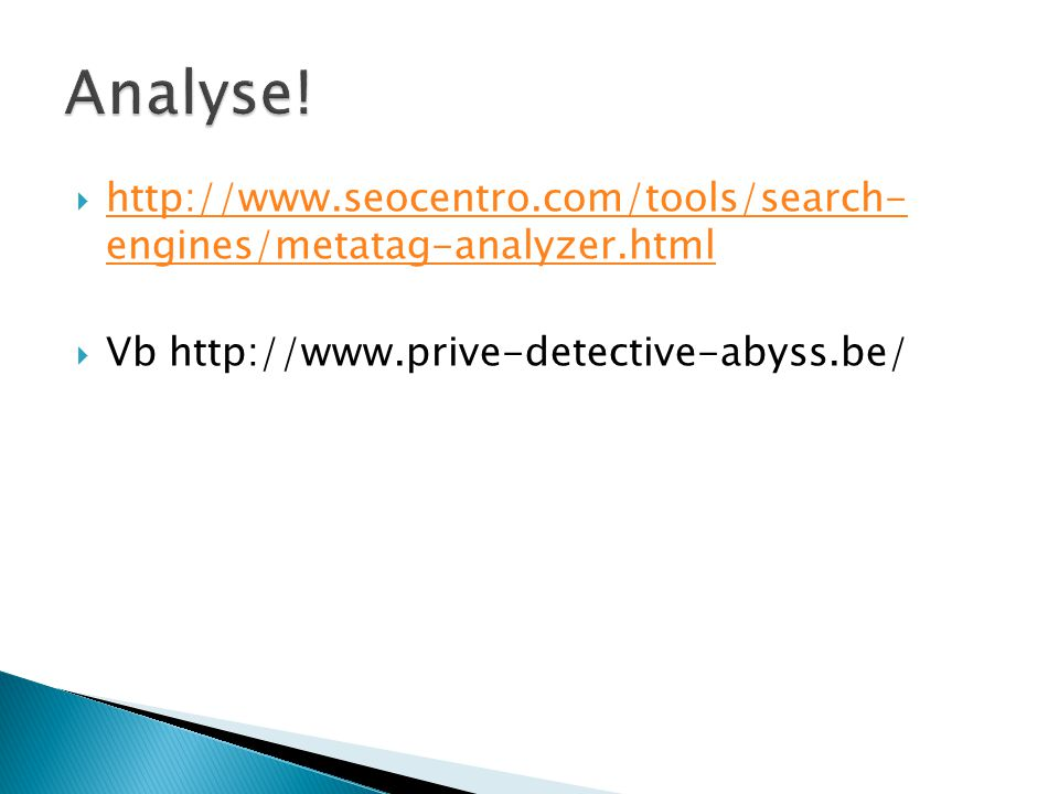 Analyse. http://www.seocentro.com/tools/search- engines/metatag-analyzer.html.