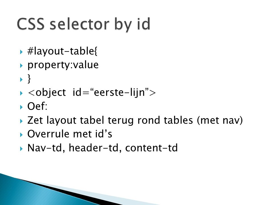 CSS selector by id #layout-table{ property:value }