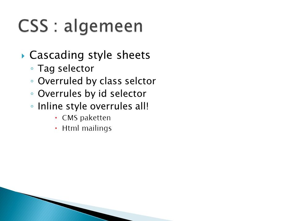 CSS : algemeen Cascading style sheets Tag selector