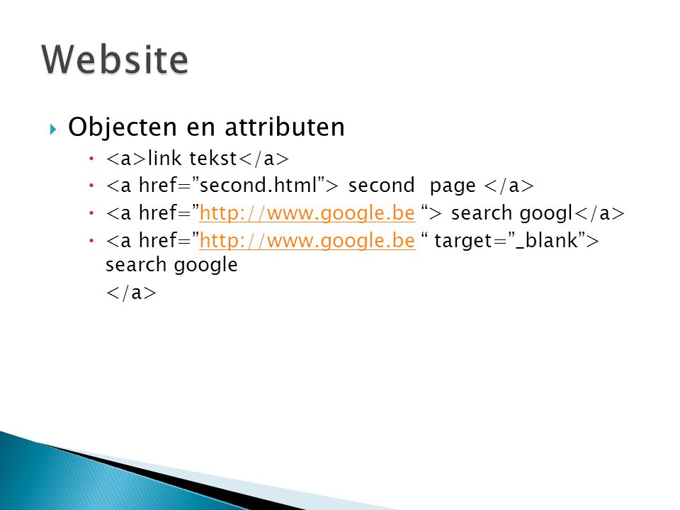 Website Objecten en attributen <a>link tekst</a>