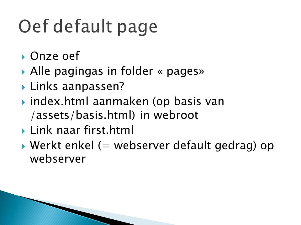 Oef default page Onze oef Alle pagingas in folder « pages»