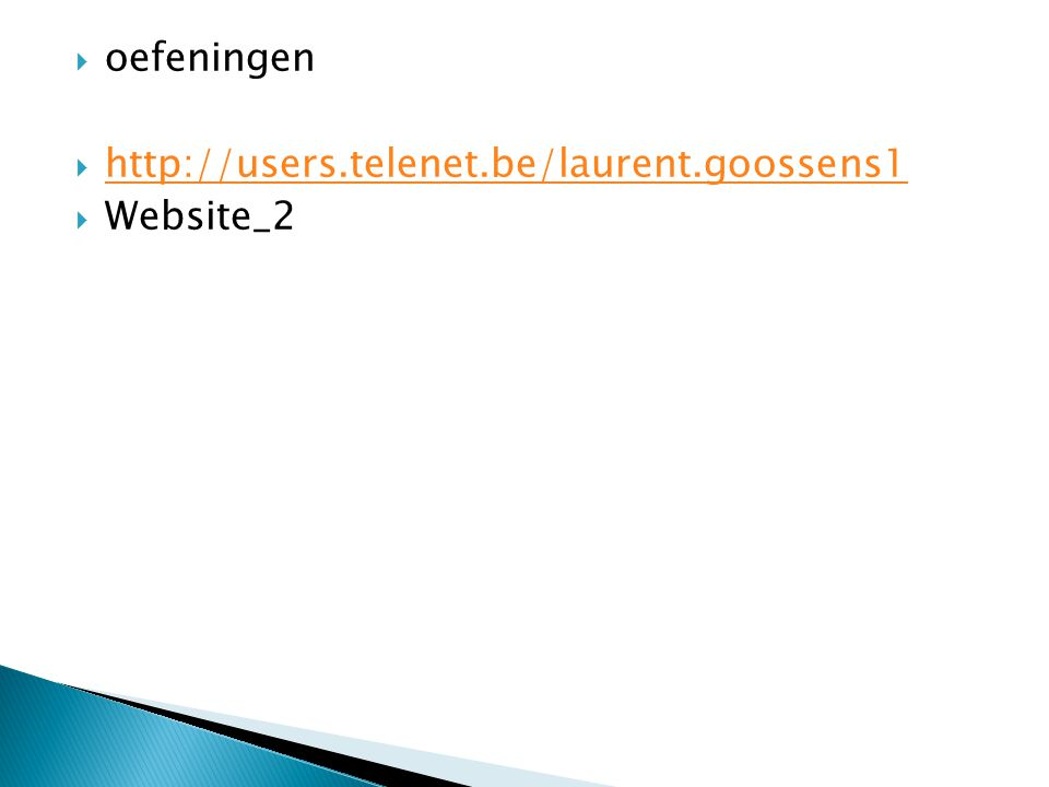 oefeningen http://users.telenet.be/laurent.goossens1 Website_2