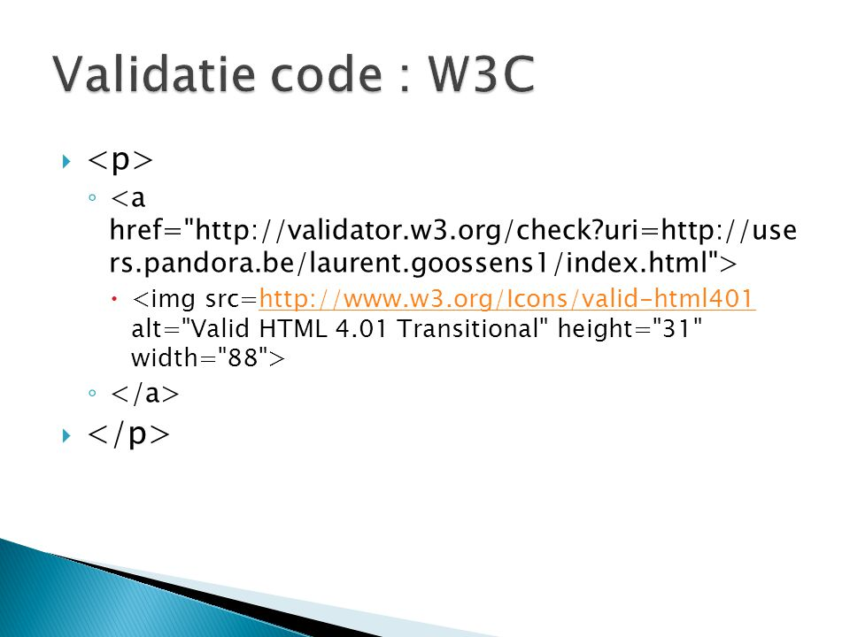 Validatie code : W3C <p> </p>