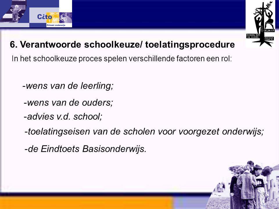 6. Verantwoorde schoolkeuze/ toelatingsprocedure