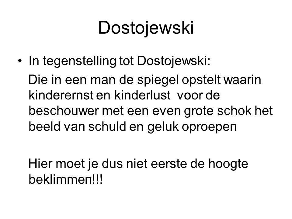 Dostojewski In tegenstelling tot Dostojewski: