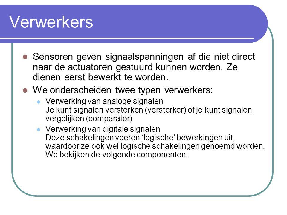 Verwerkers Sensoren geven signaalspanningen af die niet direct naar de actuatoren gestuurd kunnen worden. Ze dienen eerst bewerkt te worden.