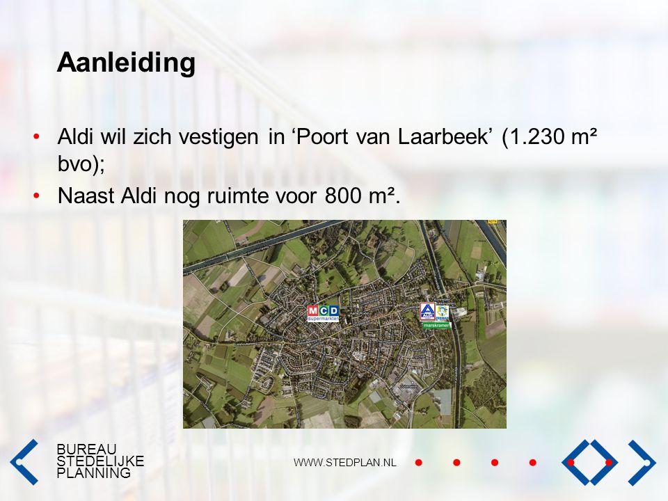 Aanleiding Aldi wil zich vestigen in 'Poort van Laarbeek' (1.230 m² bvo); Naast Aldi nog ruimte voor 800 m².