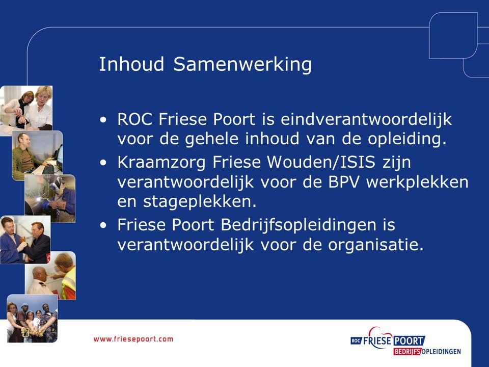 Inhoud Samenwerking ROC Friese Poort is eindverantwoordelijk voor de gehele inhoud van de opleiding.